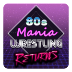 80s Mania Wrestling Returns  Latest Version: (Mod)