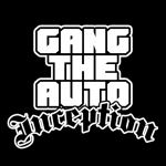 Gang The Auto: Inception 2.1 (Mod)