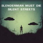Slenderman Must Die: Chapter 4 – Silent Streets 3 (Mod)
