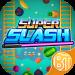 Super Slash – Make Money Free  (Mod)